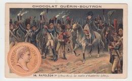 CHROMO CHOCOLAT GUERIN BOUTRON / NAPOLEON 1er - LE MATIN D'AUSTERLITZ - Guerin Boutron