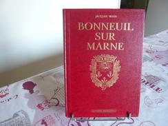 BONNEUIL SUR MARNE - Dédicacé Par Bernard YWANNE, Maire - Numéroté - Ile-de-France