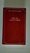 Par Le Sang Versé, Paul Bonnecarrere, Editions De La Seine. - Livres, BD, Revues