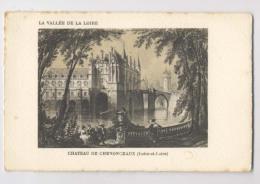 Château De Chenonceaux - Gravure - Collection La Vallée De La Loire - Chenonceaux