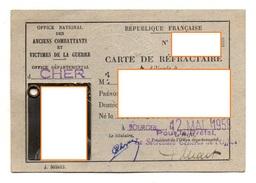Office National Des ANCIENS COMBATANTS Et VICTIMES DE LA  GUERRE  Carte De Réfractaire  BOURGES Cher - Documents