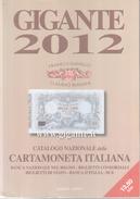 """VENDO CATALOGO """"GIGANTE 2012"""" DELLA CARTAMONETA ITALIANA DAL REGNO ALLA REPUBBLICA ITALIANA,COMPRESO EURO - [ 2] 1946-… : Repubblica"""