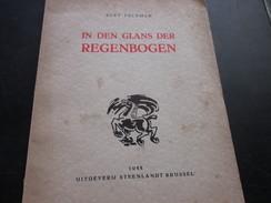 Bert Peleman, In Den Glans Der Regenbogen, 1944, Oplage Van 300 Genummerde Exemplaren Nr 61 - Poetry
