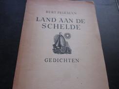 Bert Peleman, Land Aan De Schelde, Gedichten, 1940, Gedrukt Op Twee Honderd Vijftig Exemplaren - Poetry