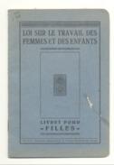 """Livret Pour Filles """" Loi Sur Le Travail Des Femmes Et Des Enfants """" HEUSY ( Verviers ) 1938 (rl) - Décrets & Lois"""