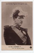 Militaria . Le Roi Albert 1er Chef De L'Armée Belge . Les Grandes Figures De La Guerre 1914 - Réf. N°420 - - Personnages
