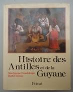 Editions Privat - P. Pluchon - Histoire Des Antilles Et De La Guyane - Martinique/Guadeloupe/Haïti/Guyane - Outre-Mer
