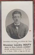 Faire-parts Mortuaire : Mr Léande Bouty , Décédé Accidentellement à Thuillies, Le 14 Août 1936 - Décès