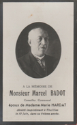 Faire-parts Mortuaire : Mr Marcel Badot , Conseiller Communal , Décédé à Thuillies , Le 10 Juin Dans Sa 64éme Année - Obituary Notices