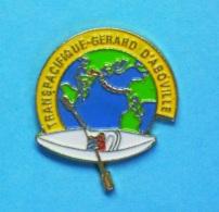 1 PIN'S  //   ** TRANSPACIFIQUE ** GÉRARD D'ABOVILLE ** - Rowing