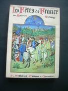 LES FETES De FRANCE Par Maurice VLOBERG, 1936..Coutumes Religieuses Et Populaires, 181 Héliogravures - Histoire