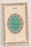 "PETIT CALENDRIER ,,,,PARFUM  "" DEDICACE  "" CHERAMY   PARIS,,,,  1967,,,TBE - Calendriers"