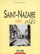 Saint Nazaire 1939 1945 Par Daniel Sicard (ISBN 2737315263 EAN 9782737315268)