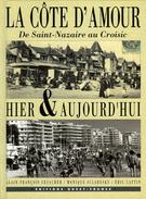 La Côte D'Amour (44) Hier Et Aujourd'hui : De St Nazaire Au Croisic Par Lesacher, Sclaresky, Cattin (ISBN 2737322057)