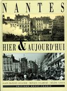 Nantes(44) : Hier Et Aujourd'hui Par Lesacher, Sclaresky, Cayeux (ISBN 273731562X EAN 9782737315626)
