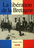 Guerre 39 45 : La Libération De La Bretagne Par Camby (ISBN 2858823456)