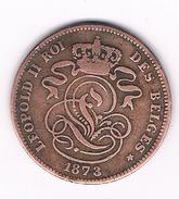 2 CENTIMES 1873 BELGIE /362C/ - 1865-1909: Leopold II