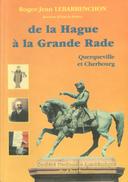 DE LA HAGUE À LA GRANDE RADE : QUERQUEVILLE ET CHERBOURG ROGER-JEAN LEBARBENCHON