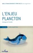 L'enjeu Plancton : L'écologie De L'invisible Par Thomas Bourgneuf Et Mollo (ISBN 9782843771477)