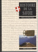 HISTOIRE DE LA SAVOIE  - Thérese Et Jean Pierre LEGUAY - 2000 - 7 Scans