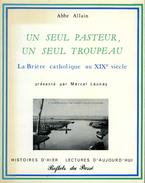Un Seul Pasteur, Un Seul Troupeau : La Brière Catholique Au XIXe Siècle (44) Par Allain (ISBN 2865070131)