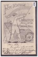 LA CHAUX DE FONDS - FETE FEDERALE DE GYMNASTIQUE 1900 - TB - NE Neuenburg