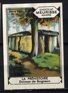 Meurisse - Ca 1930 - 82 - La Préhistoire, Prehistory, Prehistorie - 12 - Dolmen De Bagneux - Chocolat
