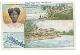 Le Congo Colonies Françaises L'Ogôoué Libreville L'Oubangui TB 14 X 9 Cm Pub: Solution Pautauberge - Chromos