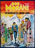 Vernes / Coria - BOB MORANE N° 3 - Les Guerriers De L' Ombre Jaune - Éditions Du Lombard - ( E.O. 1982 ) . - Bob Morane