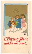 """IMAGE PIEUSE HOLY CARD SANTINI CHROMO Illustrateur CF N° 0 : """" L'Enfant Jésus Désire De Vous """" - Andachtsbilder"""