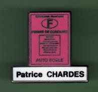 AUTO ECOLE PATRICE CHARDES *** Signe COINDEROUX-CORNER *** 0036 - Badges