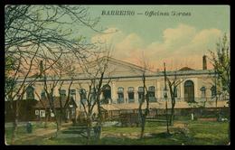 BARREIRO - Officinas Geraes - Carte Postale