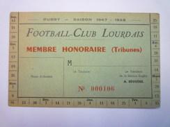 RUGBY  SAISON  1947 - 1948  :  FOOTBALL-CLUB LOURDAIS  -  CARTE De MEMBRE HONORAIRE  XXX - Rugby