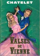 Ancien Programme, VALSES DE VIENNE, Le Chatelet, Johan Strauss, Jacques Chazot, 48 Pages (21 Cm Sur 30 Cm) - Programmes