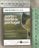 Tourist Guide - Map - Wine Routes - Porto & Douro River - Northern Portugal. Edition Of June 2009 - Folletos Turísticos