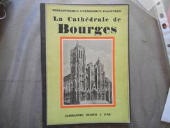 LA CATHEDRALE DE BOURGES BIBLIOTHEQUE CATHOLIQUE ILLUSTREE PAR MONSIEUR LE CHANOINE VILLEPELET LIBRAIRIE BLOUD & GAY 56P