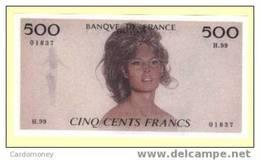 Brigitte BARDOT -  Billet Fantaisie De 500 Francs ! (art. N° 164-2) - Merchandising