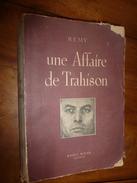 1947 UNE AFFAIRE DE TRAHISON Par REMY Dédicacé à Charles Breton CHEF RESISTANT,pour Service Rendu à L'OCM,photographies - Libri