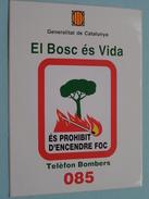 El Bosc és Vida CATLUNYA Telèfon BOMBERS 085 ( +/- 8 X 10,5 Cm./ Zie Foto) ! - Autocollants