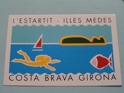 L'ESTARTIT - Illes Medes COSTA BRAVA GIRONA ( +/- 8 X 12,5 Cm./ Zie Foto) ! - Autocollants