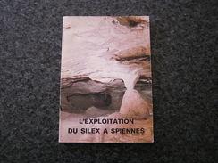 L' EXPLOITATION DU SILEX à SPIENNES  Régionalisme Hainaut Mons Histoire Archéologie Préhistoire Camp à Cayaux - België