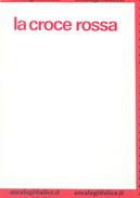 L1558 - LA CROCE ROSSA - Dalle Origini Ai Principi Della Croce Rossa - Organisations