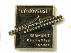 "PIN´S ""LA JOYEUSE"" - HARMONIE DES PETITES LANDES - Music"