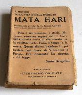 Biografie - Il Mistero Della Vita E Della Morte Di MATA HARI - 1^ Ed. 1932 - Sin Clasificación
