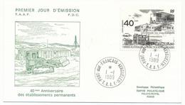 TAAF - Enveloppe FDC - 15,50 40eme Anniversaire Etablissements Permanents - Port Aux Français Kerguelen - 1/01/1989 - FDC