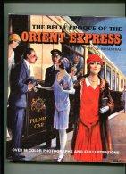 The Belle Epoque Of The Orient - Express. - Alte Bücher