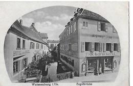 WEISSENBURG   ENGELBRUCKE  MAGASIN  HOTEL ENGEL    DEPT 67 - Wissembourg