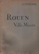 ROUEN VILLE MUSEE  MONUMENTS - EGLISES - SUCRE DE POMME - MUSEES - GRANDE CARRUE - PORT - INDUSTRIE COMMERCE - PUBLICITE - Tourisme