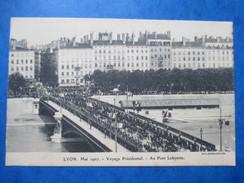 RHONE  69        LYON     -  MAI 1907 -  VOYAGE PRESIDENTIEL  -   AU PONT LAFAYETTE        ANIME       TTB - Lyon