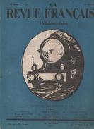 LA REVUE FRANCAISE 19 07 1925 - CHEMINS DE FER - PERCEE DU SIMPLON - GRANDS EXPRESS - ETALON OR - - Journaux - Quotidiens